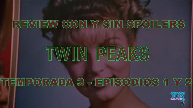 Twin Peaks 2017 - Opinión episodios 1 y 2
