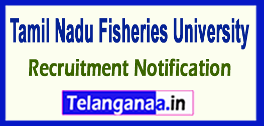 TNFU Tamil Nadu Fisheries University Recruitment Notification 2017