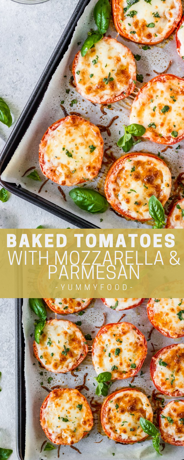 BAKED TOMATOES WITH MOZZARELLA AND PARMESAN