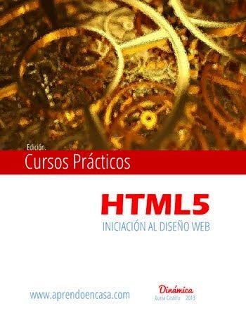 Curso práctico de HTML5: Iniciación al diseño web