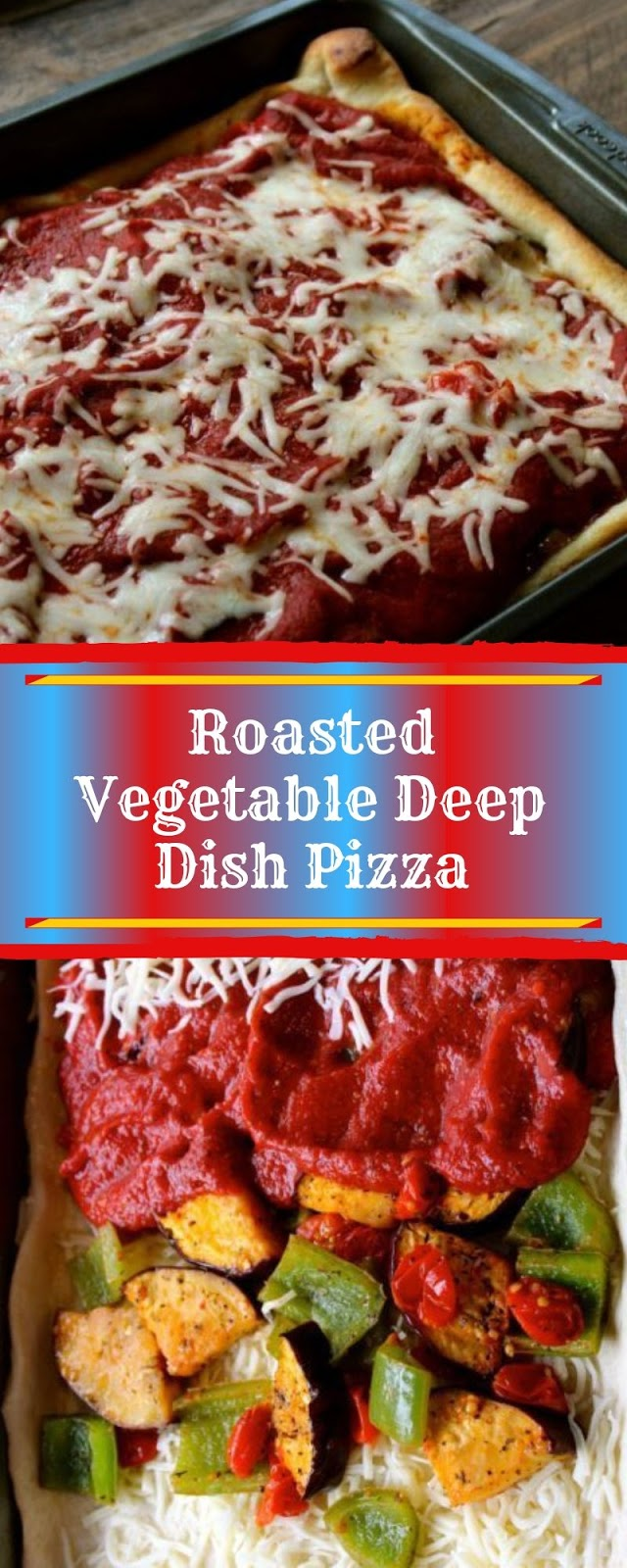 Roasted Vegetable Deep Dish Pizza