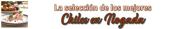 Los mejores Chiles en Nogada de Cd. de México y Puebla
