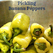 Catching Up and Pickling Banana Peppers