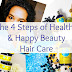 The 4 Steps of Healthy & Happy Beauty Hair Care