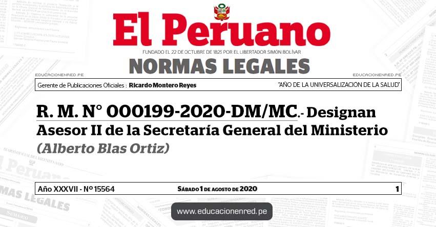 R. M. N° 000199-2020-DM/MC.- Designan Asesor II de la Secretaría General del Ministerio (Alberto Blas Ortiz)