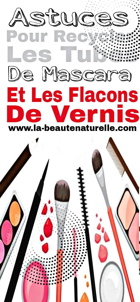 Astuces Pour Recycler Les Tubes De Mascara Et Les Flacons De Vernis