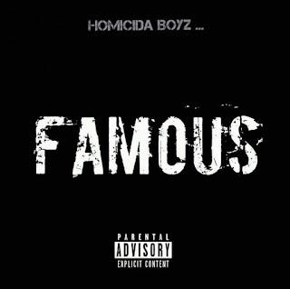 Homicida Boyz - Famous