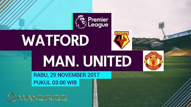 Manchester United akan bertandang ke markas Watford Berita Terhangat Prediksi Bola : Watford Vs Manchester United , Rabu 29 November 2017 Pukul 03.00 WIB @ RCTI