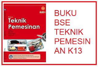 Buku Produktif SMK Teknik Pemesinan Kurikulum 2013