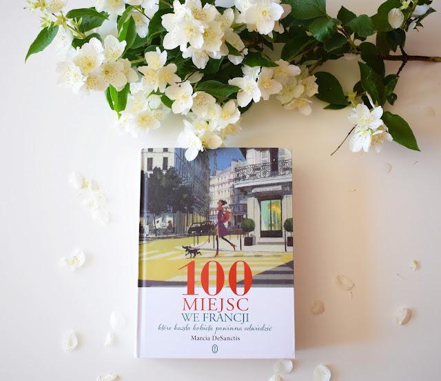 Egzemplarz recenzencki - Marcia DeSanctis, 100 miejsc we Francji...