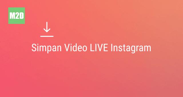 Seperti yang sudah disinggung pada artikel sebelumnya Begini Cara Menyimpan Video LIVE Instagram di Memori Smartphone