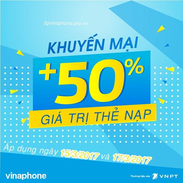 Vinaphone khuyến mãi 50% ngày 15/3 và 17/3/2017 theo danh sách
