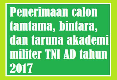gambar Penerimaan calon tamtama, bintara, dan taruna akademi militer TNI AD tahun 2017