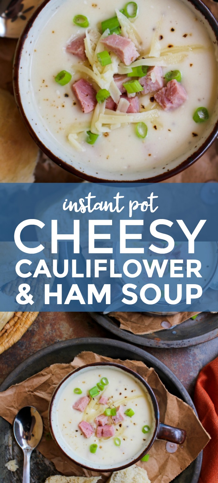 Instant Pot Cheesy Cauliflower & Ham Soup is creamy and delicious made with a head of cauliflower, ham, and white cheddar cheese.  It comes together in under a half an hour and is a great way to use up leftover ham! #soup #leftoverham #cauliflower