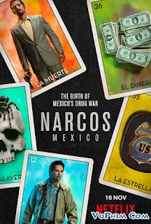 Phim Trùm Ma Túy: Mexico Phần 1-Narcos: Mexico Season 1 (2018) [Full HD-VietSub]