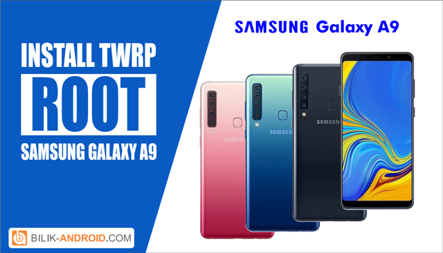 cara-root-dan-install-twrp-galaxy-a9-01, root-galaxy-a9, install-twrp-galaxy-a9, galaxy-a9