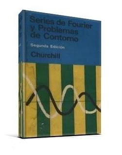 Series de Fourier y Problemas de Contorno, 2da Edición – Ruel V. Churchill