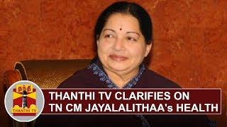 Thanthi TV clarifies on Tamil Nadu Chief Minister Jayalalithaa's Health
