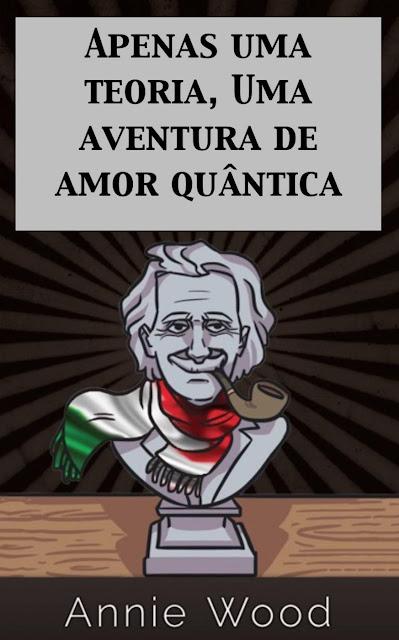 Apenas uma teoria, Uma aventura de amor quântica Annie Wood