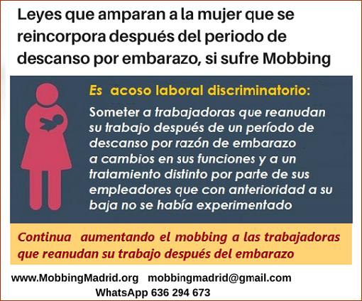 MobbingMadrid Leyes que amparan a la mujer que se reincorpora después del periodo de descanso por embarazo, si sufre Mobbing