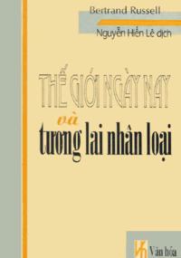 Thế Giới Ngày Nay Và Tương Lai Nhân Loại - Nguyễn Hiến Lê