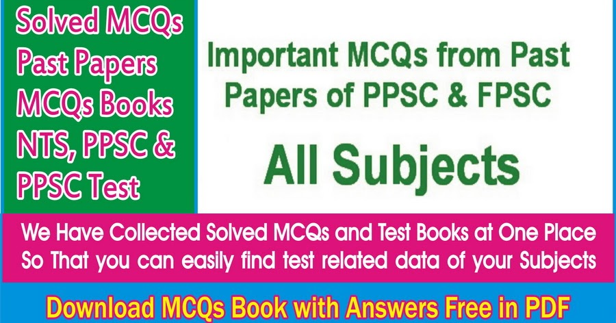 ppsc lecturers  ss past papers all subjects  u0026 important mcqs for all ppsc  fpsc  u0026 nts tests