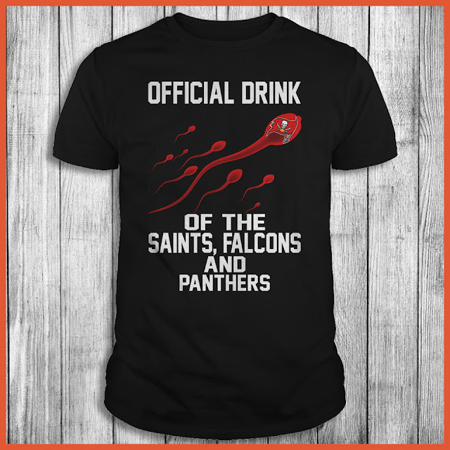 Tampa Bay Buccaneers - Official Drink Of The Saints, Falcons And Panthers Shirt