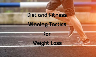 Diet and Fitness - Winning Tactics for Weight Loss