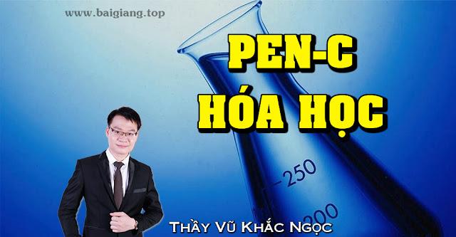 [Hocmai] Luyện thi THPT Quốc Gia PEN-C (N3) môn Hóa Học - Thầy Vũ Khắc Ngọc