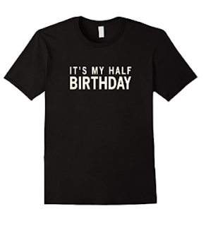 half birthday tshirt