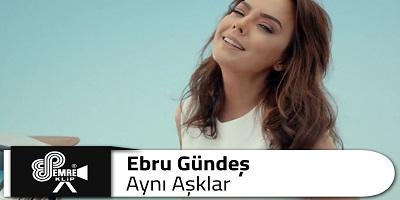 Ebru Gündeş Aynı Aşklar Şarkı Sözleri