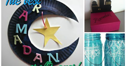 Ramadan and Eid Crafts That Are Greener