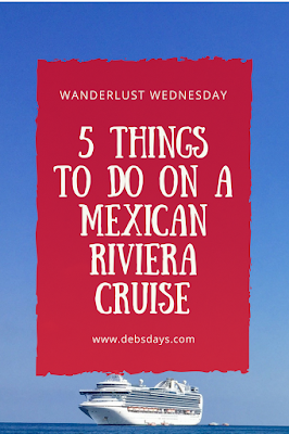 5 thing to do on a Mexican Riviera cruise