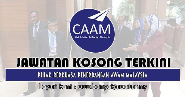 Jawatan Kosong 2019 di Pihak Berkuasa Penerbangan Awam Malaysia (CAAM)