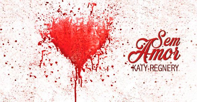 Prólogo e primeiro capítulo do livro Sem Amor, da Katy Regnery