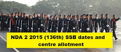NDA 2 2015 (136th) SSB dates and centre allotment