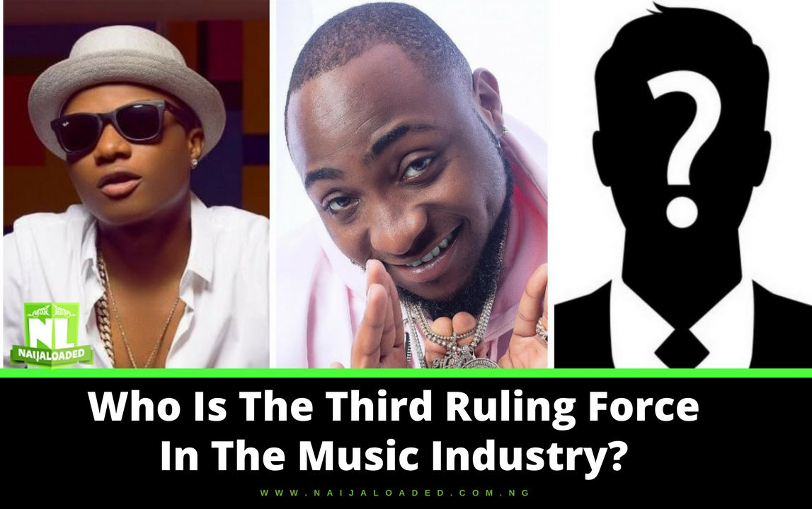 Apart From Wizkid & Davido, Who Is The Third Ruling Force In The