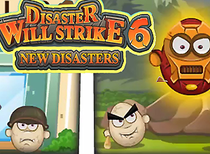 Disaster Will Strike 6