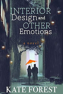 Interior Design and Other Emotions - a Women's Fiction Romance by Kate Forest