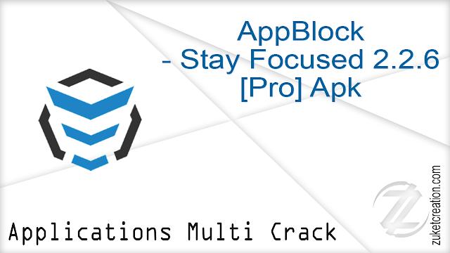 AppBlock – Stay Focused v2.2.6 [Pro] Apk