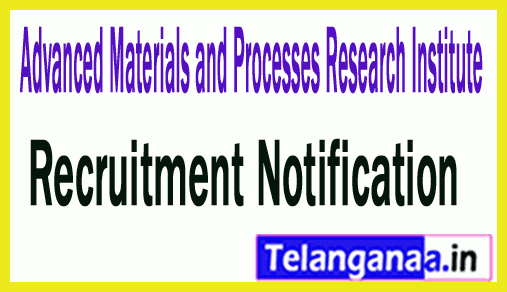 Advanced Materials/Processes Research Institute AMPRI Recruitment Notification