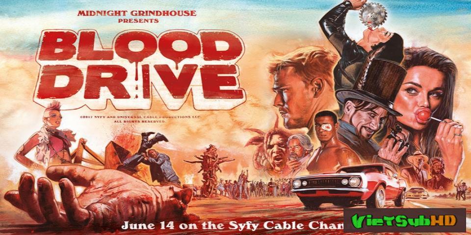 Phim Đường Đua Đẫm Máu (phần 1) Tập 13/13 VietSub HD | Blood Drive (season 1) 2017