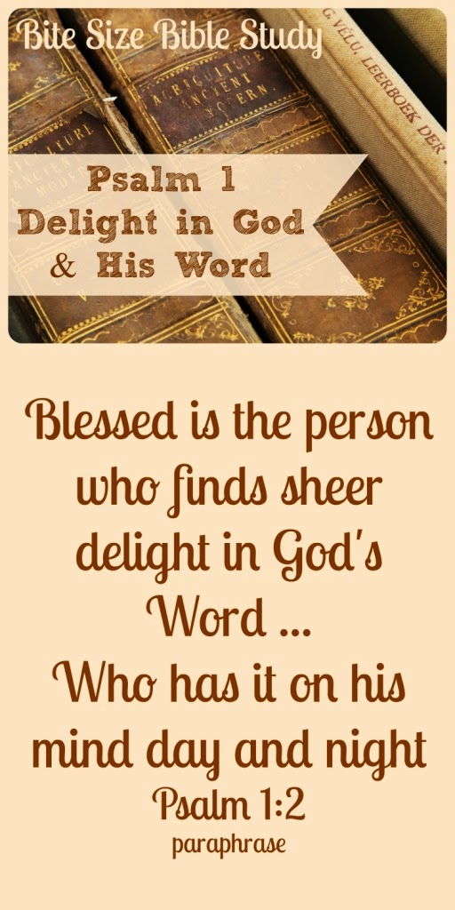 Psalm 1, meditating on God's Word, delight in God