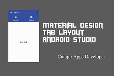 Panduan cara membuat TabLayout Material Design pada project aplikasi android, PagerAdaper, Fragment, FragmentStatePagerAdapter, ViewPager, TabLayout, Android Studio, Java Programming. Dari WILDAN TECHNO ART.