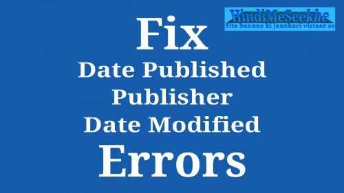 fix-structured-data-DatePublished-Publisher-DateModified-error-blogger