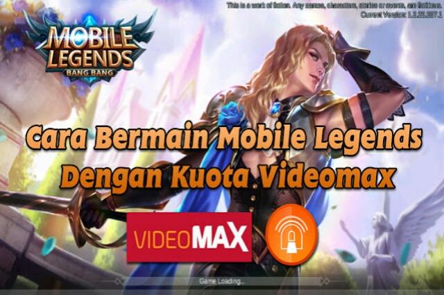 Cara Bermain Mobile Legends Dengan Kuota Videomax Telkomsel