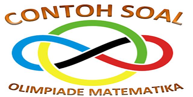 Contoh Soal Olimpiade Matematika SMP dan SMA
