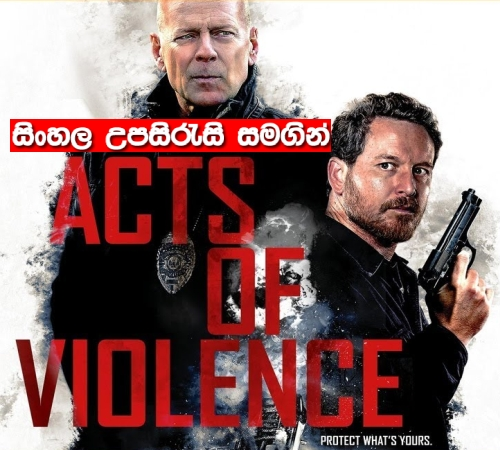 Sinhala Sub - Acts of Violence (2018)