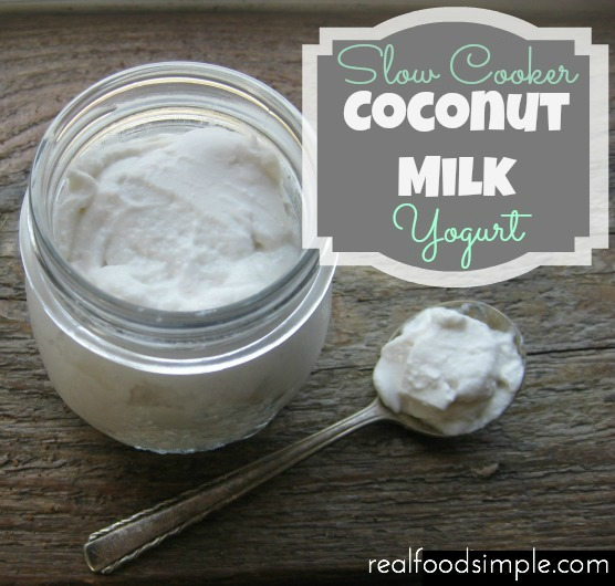 simple slow cooker coconut milk yogurt | realfoodsimple.com