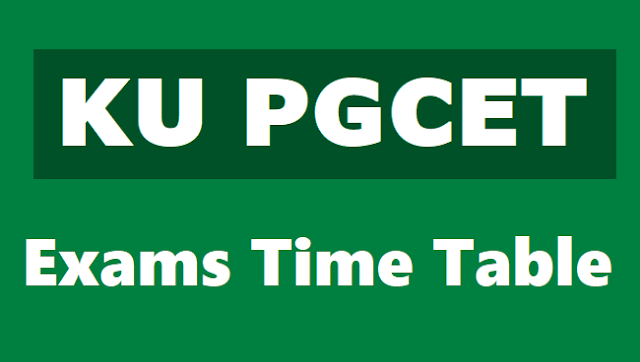 kupgcet 2018 time table,ku pgcet entrance tests 2018 time table,kucet 2018 schedule,ku pg admissions 2018,kuwarangal pg admissions,kakatiya pg admissions,results
